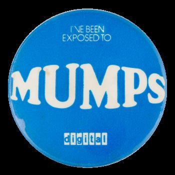 Mumps Advertising Button Museum