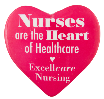 Nurses Are the Heart Advertising Button Museum
