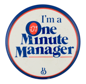 One Minute Manager Advertising Button Museum