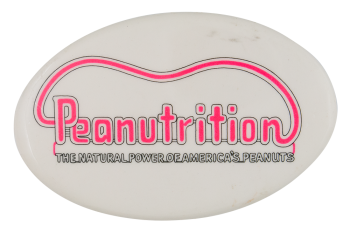 Peanutrition Advertising Button Museum
