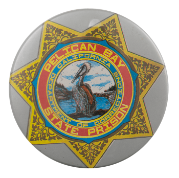 Pelican Bay State Prison Advertising Busy Beaver Button Museum