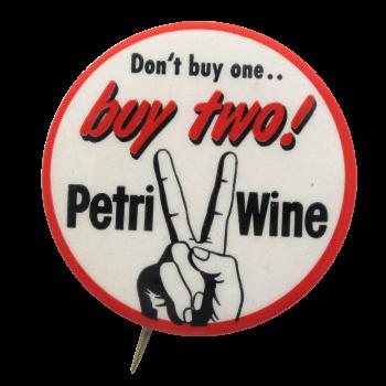 Petri Wine Advertising Button Museum