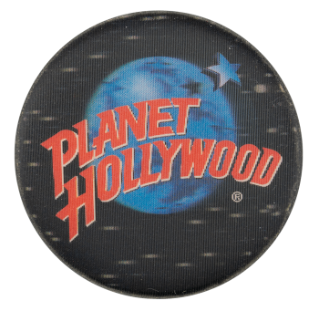 Planet Hollywood Advertising Button Museum