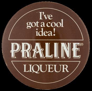 Praline Liqueur Advertising Busy Beaver Button Museum