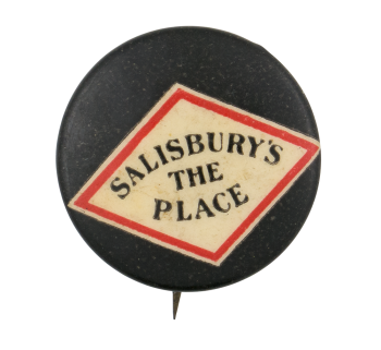 Salisbury's the Place Advertising Button Museum