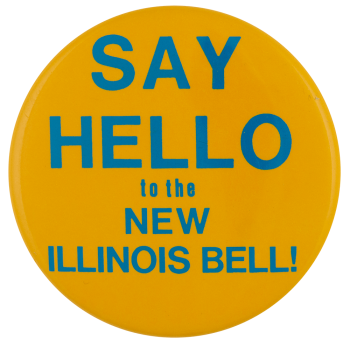 Say Hello to Illinois Bell advertising busy beaver button museum