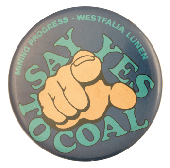 Say Yes to Coal Advertising Button Museum