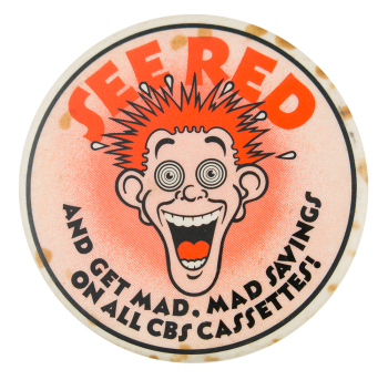 See Red and Get Mad Advertising Button Museum