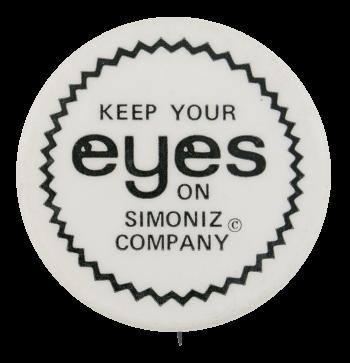 Keep Your Eyes on Simoniz Company Advertising Button Museum