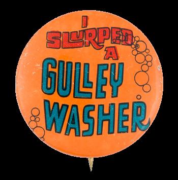 Slurpee Gulley Washer Advertising Button Museum
