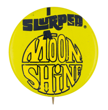 Slurpee Moon Shine Advertising Button Museum