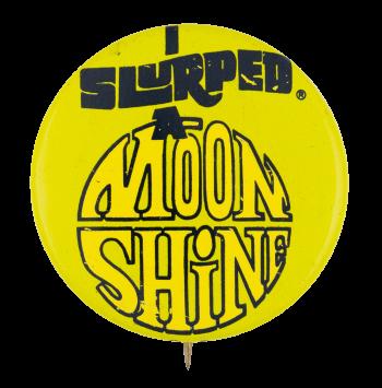 Slurpee Moon Shine Advertising Button Museum