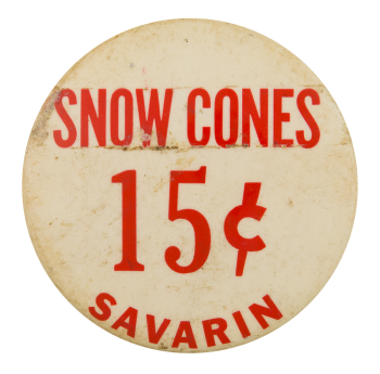 Savarin Snow Cones Advertising Button Museum