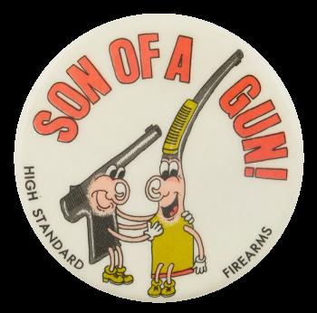 Son Of A Gun Advertising Button Museum