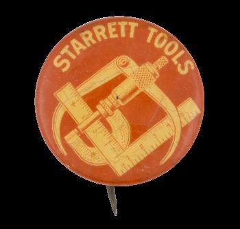Starrett Tools Advertising Button Museum