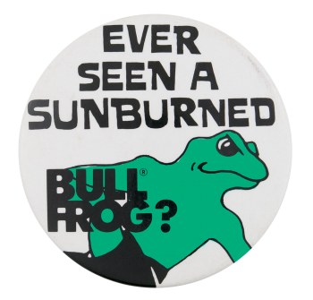 Sunburned Bull Frog Advertising Button Museum