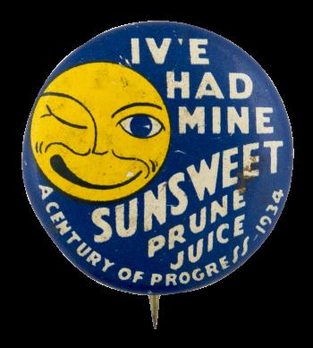 Sunsweet Prune Juice Advertising Button Museum