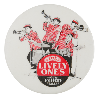 The Lively Ones Your Ford Dealers Advertising Button Museum