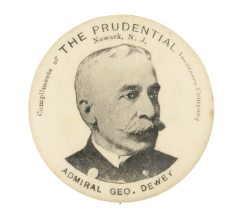 The Prudential Admiral Geo. Dewey Advertising Button Museum