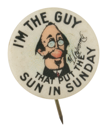 The Guy That Put The Sun In Sunday Advertising Button Museum