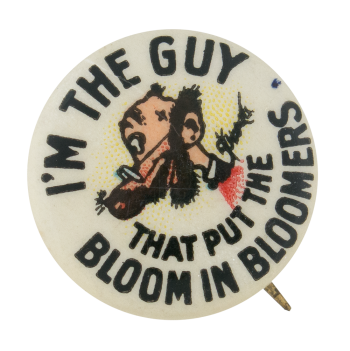 The Guy That Put The Bloom In Bloomers Advertising Button Museum