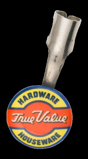 True Value Hardware Advertising Button Museum