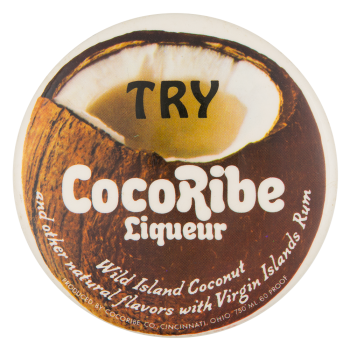 Try CocoRibe Liqueur Advertising Button Museum