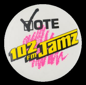 VOTE 102 Fm Jamz Advertising Button Museum