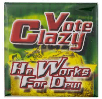 Vote Clazy Advertisement Busy Beaver Button Museum