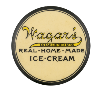 Wagar's Ice Cream Advertising Button Museum