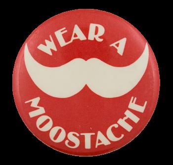 Wear a Moostache Advertising Button Museum