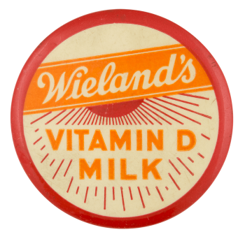 Wieland's Vitamin D Milk Advertising Button Museum