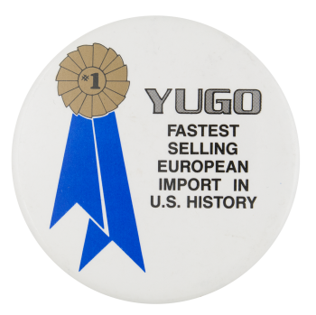 Yugo Advertising Button Museum