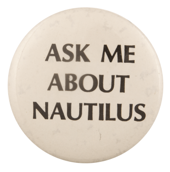 Ask Me About Nautilus Ask Me Busy Beaver Button Museum