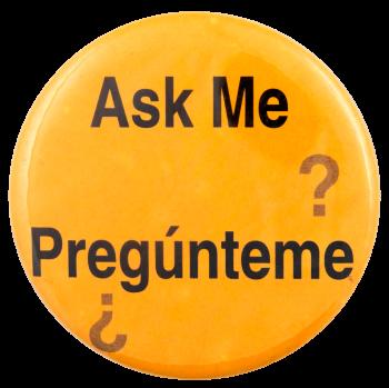 Ask Me Pregunteme Ask Me Busy Beaver Button Museum