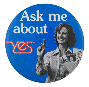 Ask Me About Yes Ask Me Button Museum