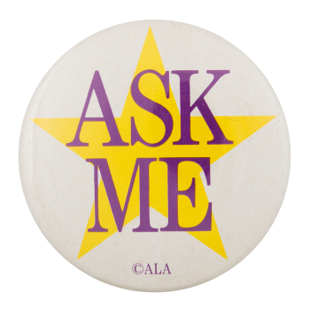 Ask Me ALA Ask Me Button Museum
