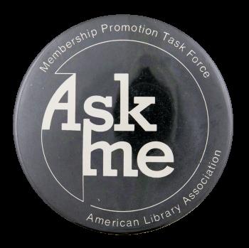 Ask Me ALA Membership Ask Me Button Museum