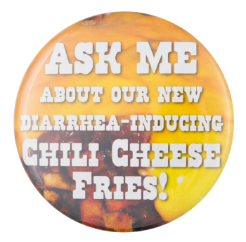 Ask Me Chili Cheese Fries Ask Me Button Museum