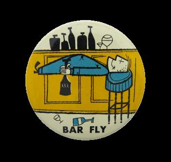 Bar Fly Art Button Museum