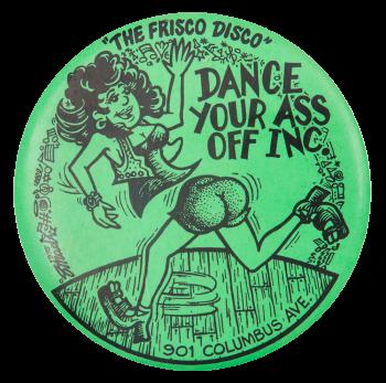 Dance Your Ass Off Event Art Button Museum