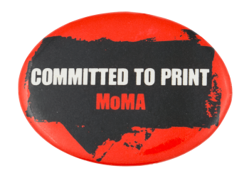 Moma Committed To Print Art Button Museum