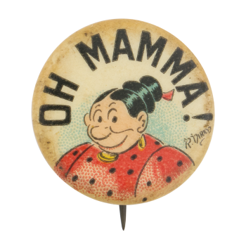 Oh Mamma Advertising Button Museum