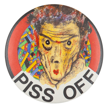 Piss Off Illustration Two Art Button Museum