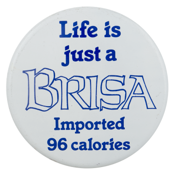 Life Is Just A Brisa Beer Busy Beaver Button Museum