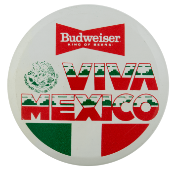 Budweiser Viva Mexico Flag Beer Busy Beaver Button Museum
