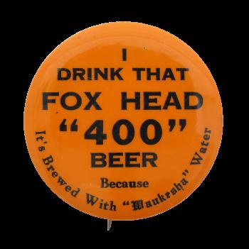 Fox Head 400 Beer Beer Button Museum