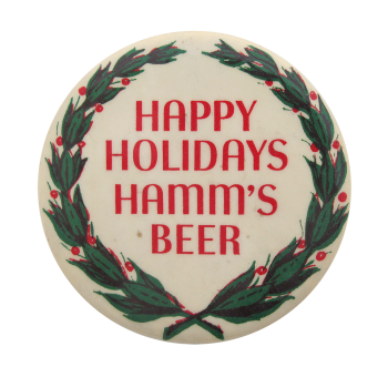 Hamm's Beer Happy Holidays Beer Button Museum
