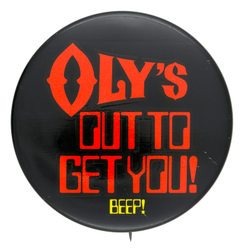 Oly's Out To Get You Beer Button Museum