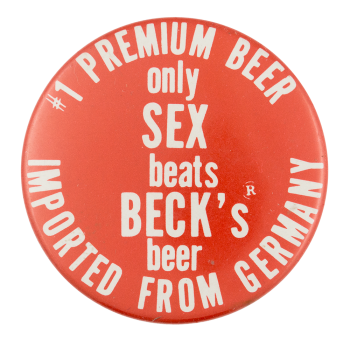 Only Sex Beats Beck's Beer Button Museum